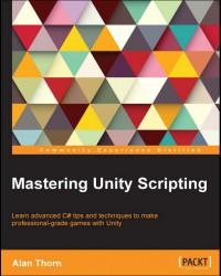 Mastering Unity Scripting 2015